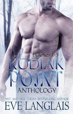 Kodiak Point Anthology: Books 1 -3 (Paperback)