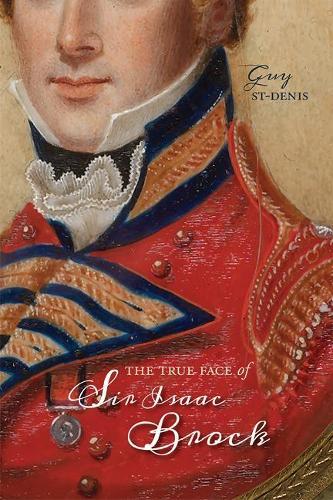 The True Face of Sir Isaac Brock (Paperback)