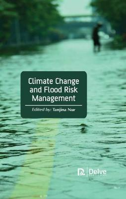 Climate Change and Flood Risk Management (Hardback)