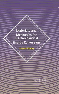 Materials and Mechanics for Electrochemical Energy Conversion (Hardback)