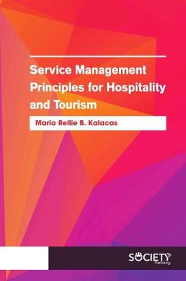 Service Management Principles for Hospitality and Tourism (Paperback)