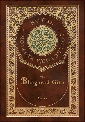 The Bhagavad Gita (Royal Collector's Edition) (Annotated) (Case Laminate Hardcover with Jacket) (Hardback)