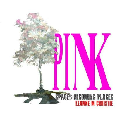 Pink. Spaces Becoming Places (Paperback)