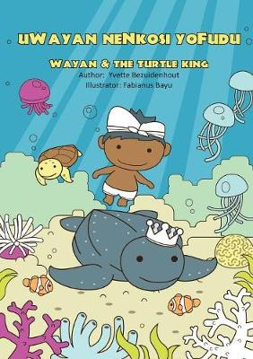 Uwayan Nenkosi Yofudu: Wayan and the Turtle King (Paperback)