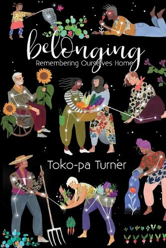 Belonging: Remembering Ourselves Home (Paperback)