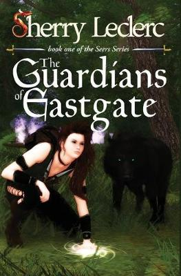 The Guardians of Eastgate: Book 1 of the Seers Series - Seers 1 (Hardback)