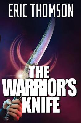 The Warrior's Knife - Commonwealth Constabulary Investigations 1 (Hardback)