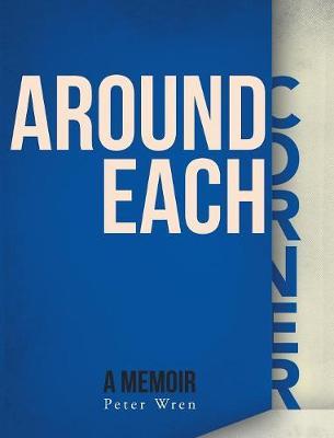 Around Each Corner: A Memoir (Hardback)