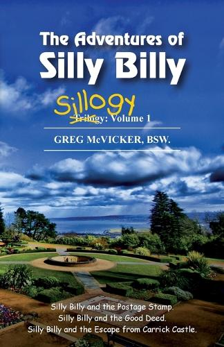 The Adventures of Silly Billy: Sillogy: Volume 1. - Sillogy 1 (Paperback)