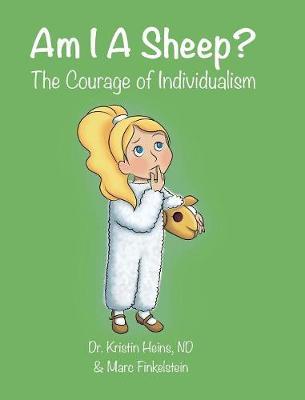 Am I a Sheep?: The Courage of Individualism (Hardback)