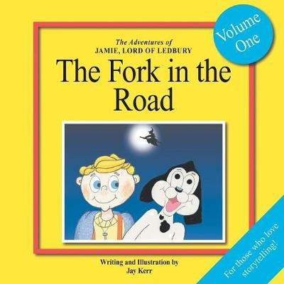 The Adventures of Jamie, Lord of Ledbury: The Fork in the Road (Paperback)