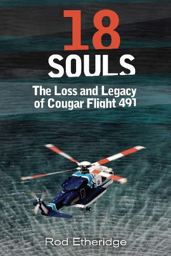 18 Souls: The Loss and Legacy of Cougar Flight 491 (Paperback)