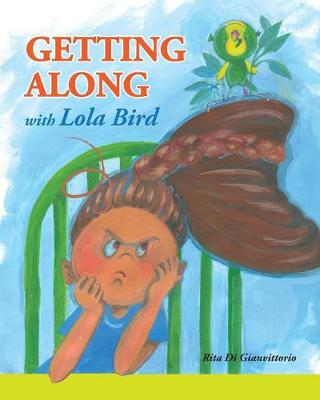 Getting Along with Lola Bird (Paperback)