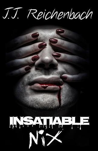 Insatiable Nix: Book Three - Nix Trilogy 3 (Paperback)
