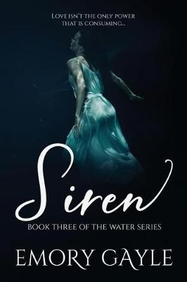 Siren: Book Three of the Water Series - Water 3 (Paperback)