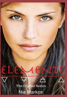 Elements (the Crystal Series) Book One (Hardback)