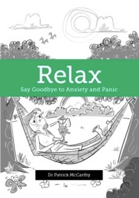 Relax: Say Goodbye to Anxiety and Panic (Paperback)