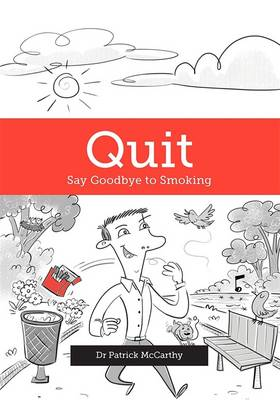 Quit: Say Goodbye to Smoking (Paperback)