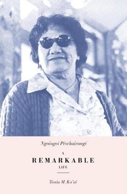 Ngoingoi Pewhairangi: A Remarkable Life (Paperback)