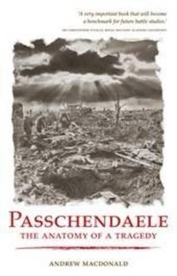 Passchendaele: The Anatomy of a Tragedy (Paperback)