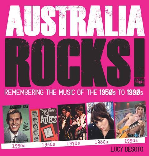 Australia Rocks: Remembering the music of the 1950s to 1990s (Hardback)