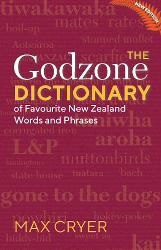 The Godzone Dictionary: Of Favourite New Zealand Words and Phrases (Paperback)