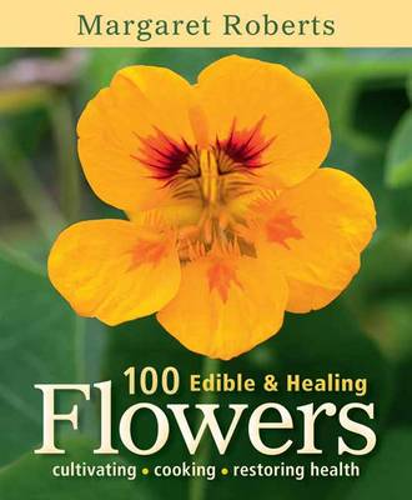 100 edible & healing flowers (Paperback)