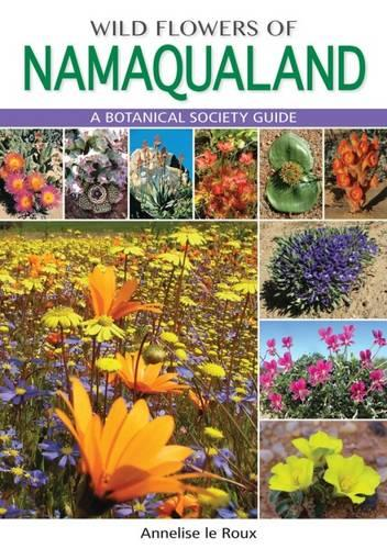 Wild flowers of Namaqualand: A botanical society guide (Paperback)