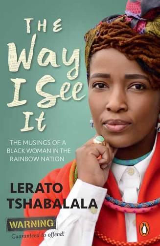 The way I see it: The musings of a black woman in the Rainbow Nation (Paperback)