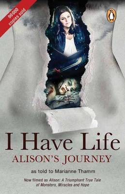 I have life: Alison's journey: As told to Marianne Thamm (Paperback)