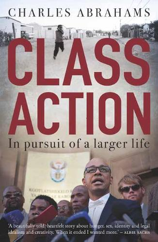 Class Action: In Pursuit of a Larger Life (Paperback)