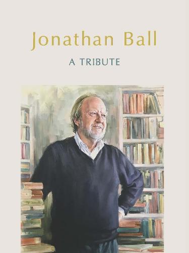 Jonathan Ball: A Tribute (Hardback)