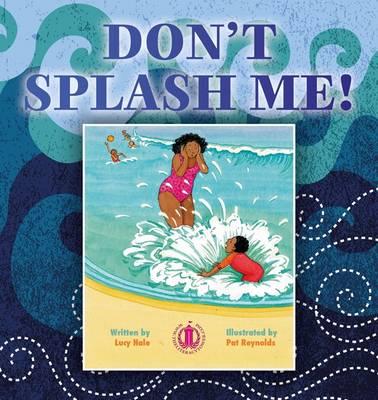 Don't Splash Me! - The Literacy Tower (Paperback)
