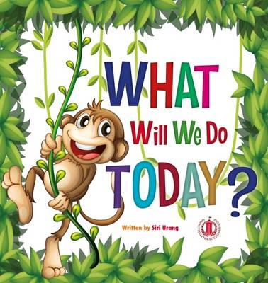 What Will We Do Today? - The Literacy Tower (Paperback)
