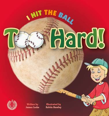 I Hit the Ball Too Hard! - The Literacy Tower (Paperback)