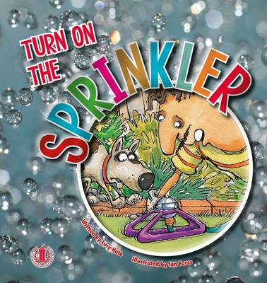 Turn on the Sprinkler - The Literacy Tower (Paperback)