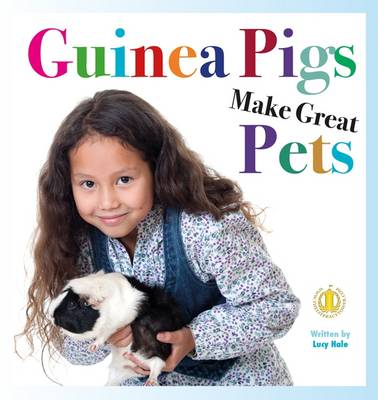 Guinea Pigs Make Great Pets - The Literacy Tower (Paperback)