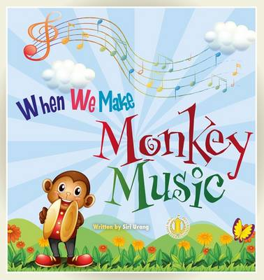 When We Make Monkey Music - The Literacy Tower (Paperback)
