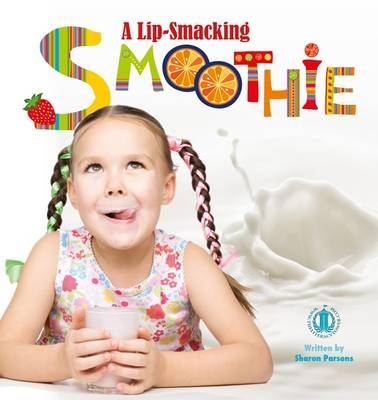 A Lip-Smacking Smoothie - The Literacy Tower (Paperback)