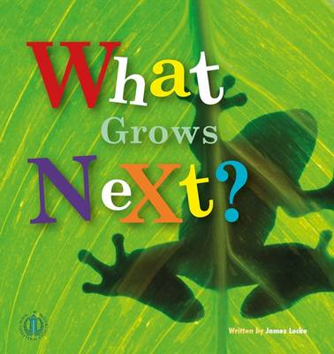What Grows Next? - The Literacy Tower (Paperback)