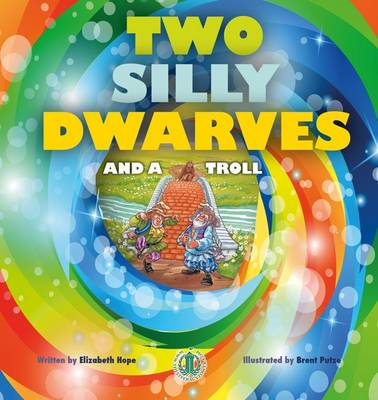 Two Silly Dwarves and a Troll - The Literacy Tower (Paperback)