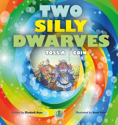 Two Silly Dwarves Toss a Coin - The Literacy Tower (Paperback)