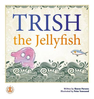 Trish the Jellyfish - The Literacy Tower (Paperback)