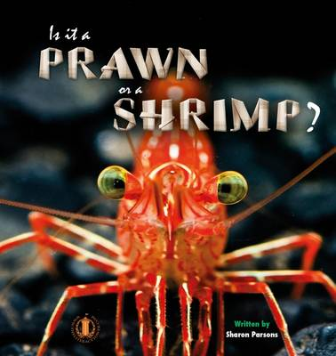 Is it a Prawn or a Shrimp? - The Literacy Tower (Paperback)