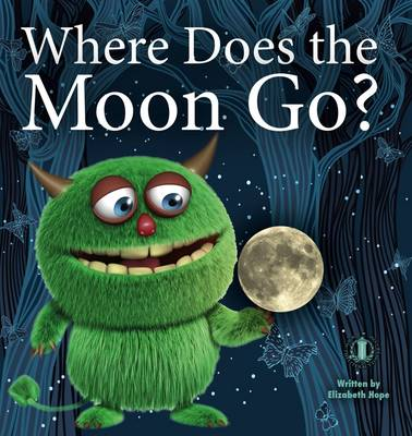 Where Does the Moon Go? - The Literacy Tower (Paperback)