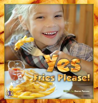 Yes, Fries Please - The Literacy Tower (Paperback)