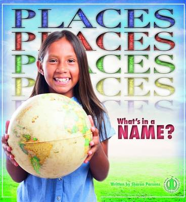 Places: What's in a Name? - The Literacy Tower (Paperback)