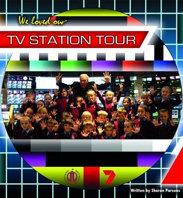We Loved Our TV Station Tour - The Literacy Tower (Paperback)