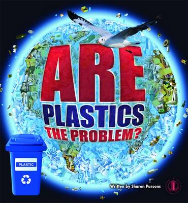 Are Plastics the Problem? - The Literacy Tower (Paperback)