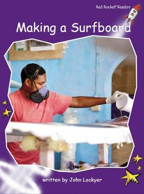 Making a Surfboard - Red Rocket Readers (Paperback)